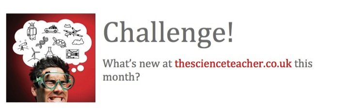 Challenge!, our free newsletter for science teachers